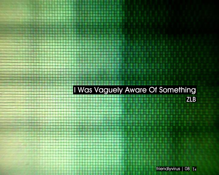 ZLB : I Was Vaguely Aware of Something